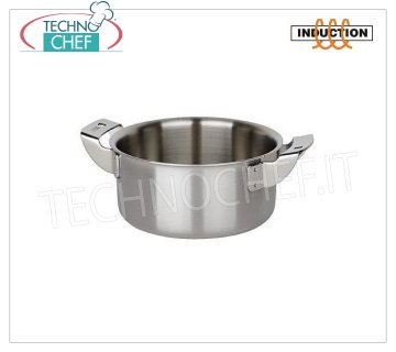 Piazza - STAINLESS STEEL CASSEROLE 2 handles, for INDUCTION MEDIUM CASSEROLE 2 handles, Collection 3 Ply Trimetallo, suitable for INDUCTION PLATES in STAINLESS STEEL 18/10, diameter mm.100, height mm.45.