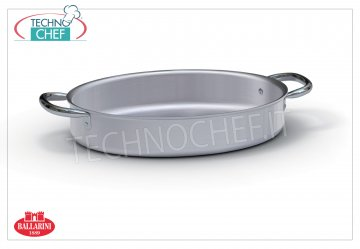 Ballarini - HIGH-FISH OVAL PAN 2 handles, PROFESSIONAL, Series 7000, thickness 3 mm Oval high fish pan 2 handles, 7000 SERIES, in ALUMINUM, 320 mm diameter, 70 mm high