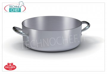 Ballarini Professionale - LOW CASSEROLE in Aluminum 2 handles, Series 7000, thickness 3 mm Low casserole 2 handles, 7000 SERIES, in ALUMINUM, diameter 200 mm, high 80 mm