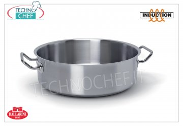 Ballarini Professionale - Low STAINLESS STEEL CASSEROLE 2 handles, for INDUCTION, LOW CASSEROLE 2 handles, SERIES 9200, suitable for INDUCTION PLATES in STAINLESS STEEL 18/10, diameter mm.200, high mm.70