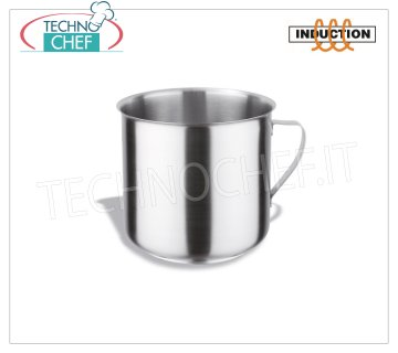 Technochef - Stainless steel cups with handle, professional for induction Stainless steel cup, capacity 3 liters, also suitable for induction hobs, diam.cm.16 x 16h